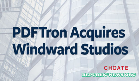 Pdftron Mengakuisisi Windward Studios Sejak Peningkatan Modal
